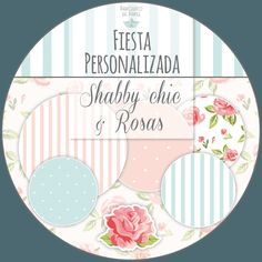 Kit Imprimible Personalizado + Candy Bar SHABBY CHIC ROSAS completo