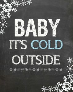 Baby, It's Cold Outside Printable - The Wood Connection Blog