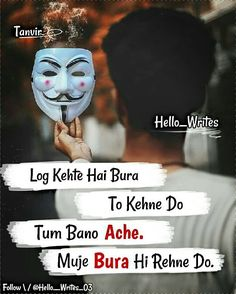 Log kehte hai bura To kehne do Tum bano ACHE . Muje BURA hi rehne do . if u Repost Must Tag😘 Mention Your Friends👍🏻 daily post😘 Turn On Post… Quotes In Hindi Attitude, Attitude Quotes For Boys, True Feelings Quotes, Reality Quotes, Positive Attitude Quotes, Positive Vibes, Bad Words Quotes, Stupid Quotes, Boy Quotes