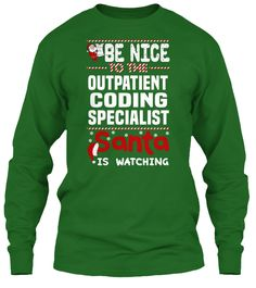 Be Nice To The Outpatient Coding Specialist Santa Is Watching.   Ugly Sweater  Outpatient Coding Specialist Xmas T-Shirts. If You Proud Your Job, This Shirt Makes A Great Gift For You And Your Family On Christmas.  Ugly Sweater  Outpatient Coding Specialist, Xmas  Outpatient Coding Specialist Shirts,  Outpatient Coding Specialist Xmas T Shirts,  Outpatient Coding Specialist Job Shirts,  Outpatient Coding Specialist Tees,  Outpatient Coding Specialist Hoodies,  Outpatient Coding Specialist…