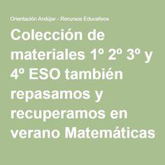 Colección de materiales 1º 2º 3º y 4º ESO también repasamos y recuperamos en verano Matemáticas, lengua, inglés, química y muchas más -Orientacion Andujar