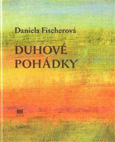Obálka titulu Duhové pohádky Books, Painting, Author, Libros, Painting Art, Paintings, Book, Book Illustrations, Drawings