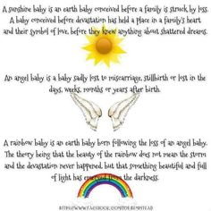 For those who have wondered what the difference is between a sunshine baby, angel baby and rainbow baby. I have two sunshine babies and one angel baby. Now we are praying for a rainbow baby. Pregnancy After Loss, Pregnancy And Infant Loss, Molar Pregnancy, Pregnancy After Miscarriage, Earth Baby, Infant Loss Awareness, Stillborn, Child Loss, Shattered Dreams