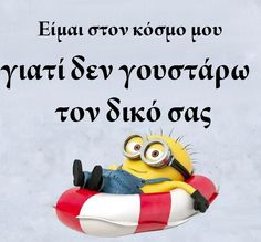 "Meaning: I""m in my world because I don't fancy yours Funny Greek Quotes, Greek Memes, Very Funny Images, Funny Photos, Minion Jokes, Minions Quotes, We Love Minions, Minions Pics, Funny Texts"