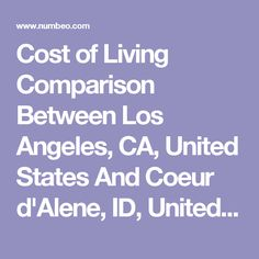 Cost of Living Comparison Between Los Angeles, CA, United States And Coeur d'Alene, ID, United States