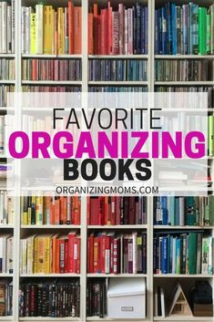 Great reads that will motivate you and inspire you to get organized. A lot of these are available at the library!