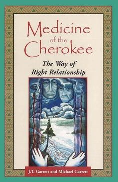 Medicine of the Cherokee : The Way of Right Relationship