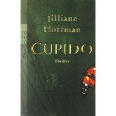Cupido: Amazon.de: Jilliane Hoffman, Sophie Zeitz: Bücher