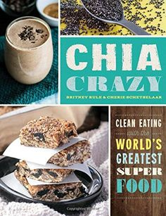 Chia Crazy Cookbook: Clean Eating with the World's Greatest Superfood by Cherie Schetselaar http://www.amazon.com/dp/1942672926/ref=cm_sw_r_pi_dp_3YSfwb1GDKDYE
