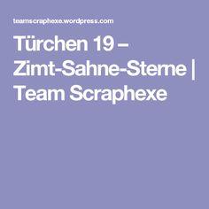 Türchen 19 – Zimt-Sahne-Sterne | Team Scraphexe