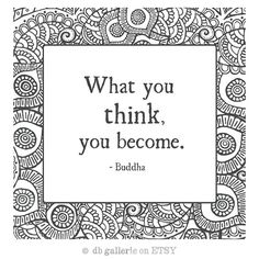 Inspirational quote coloring print of Buddha quote: What you think you become. Available on Etsy.