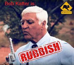 Drop Bear Growls: Its Trash Day: Bob Katter