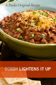 Love Chili on a cold rainy night so again why not lighten it up a lil! Bobby's lighter chili, Paula Deen
