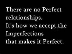 There are no Perfect...