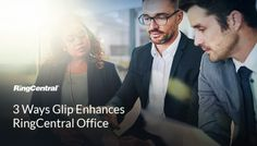 RingCentral #Glip is valuable all by itself for #team #messaging and #collaboration, but it adds even more value for existing RingCentral #Office #customers. Here are 3 ways that adopting Glip pays off // #UCaaS #UnifiedCommunications #Business #Technology