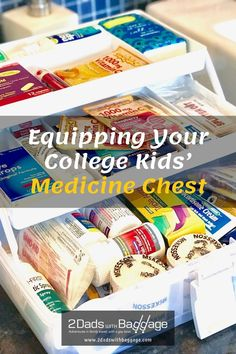 Equipping Your College Kids' Medicine Chest - 2 Dads with Baggage