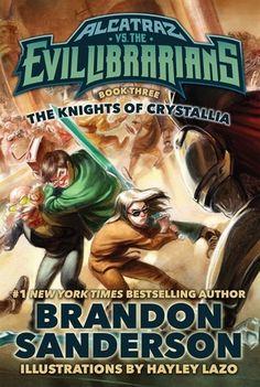 The Knights of Crystallia (Alcatraz, #3)