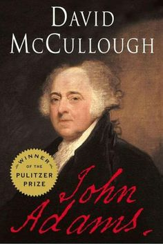 John Adams - Loved this book well written and could not put it down, found extemely interesting information about our 2nd President,