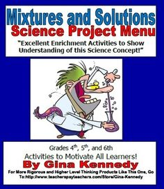 EXCELLENT MIXTURES AND SOLUTIONS ENRICHMENT PROJECTS, A FUN WAY FOR STUDENTS TO DIG DEEPER INTO THESE IMPORTANT CONCEPTS! Students choose three out of nine engaging fun projects to complete and display their knowledge of solutions and mixtures. From poetry, recipe books, comics and more these activities give the students a multitude of ways and choices to share their understanding of the concepts. I've also included a full rubric with a complete set of vocabulary. $