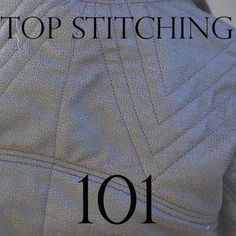 Sewing 101: Top stitching and other tips
