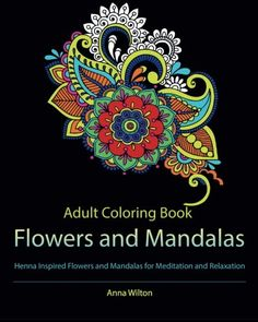 Adult Coloring Book Flowers and Mandalas Henna Inspired Flowers and Mandalas for Meditation and Relaxation >>> Check out this great product.
