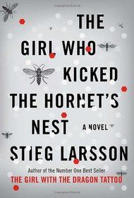 The Girl Who Kicked the Hornet's Nest - Millenium, Bk 3  Author: Stieg Larsson