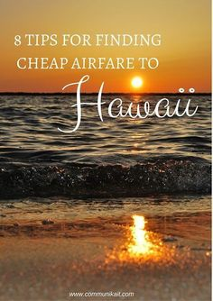 8 tips for finding the cheapest possible airfare to Hawaii - when to book, where to look and how far in advance to start thinking about it! #cheapflights #affordablevacationideas