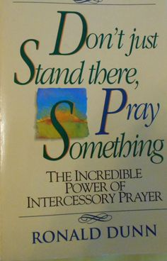 "Book ""Don't just Stand there, Pray Something"" by Ronald Dunn Power of Prayer"