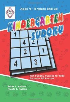 Kindergarten Sudoku: 4x4 Sudoku Puzzles for Kids by Peter Kattan http://www.amazon.com/dp/0615153348/ref=cm_sw_r_pi_dp_oh-xvb0HM2MS9