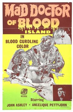 Mad Doctor of Blood Island (1968) Stars: John Ashley, Angelique Pettyjohn, Ronald Remy, Ronaldo Valdez ~ Directors: Gerardo de Leon, Eddie Romero