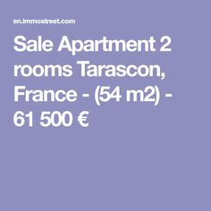 Sale Apartment 2 rooms Tarascon, France - (54 m2) - 61 500 € France, Rooms, Bedrooms, French