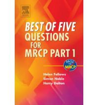 Best of Five Questions for MRCP Part 1 (MRCP Study Guides)  By (author) Helen Fellows, By (author) Simon I.R Noble, By (author) Harry Dalton