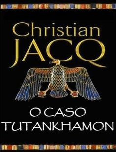 O caso tutankhamon christian jacq