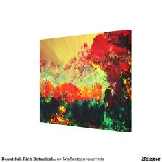Beautiful, Rich Botanicals Wrapped Canvas Print