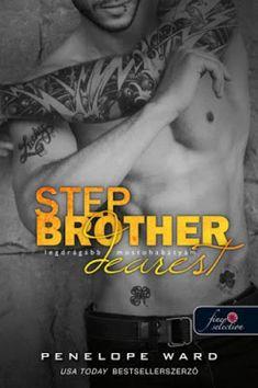Tekla Könyvei – könyves blog: Penelope Ward – Stepbrother Dearest: Legdrágább m... Good Girl Bad Boy, Bad Boys, Cool Girl, Step Brothers, Usa Today, Romance Books, Book 1, My Books, Movie Posters