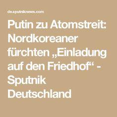 """Putin zu Atomstreit: Nordkoreaner fürchten """"Einladung auf den Friedhof"""" - Sputnik Deutschland"""