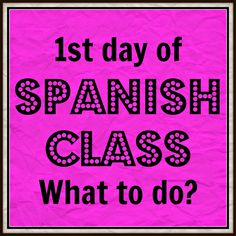 1st Day of Spanish Class