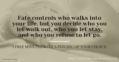 Fate controls who walks into your life, but you decide who you let walk out, who you let stay, and who you refuse to let go. New callers receive 3 free minutes