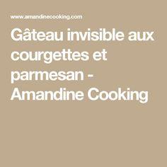 Gâteau invisible aux courgettes et parmesan - Amandine Cooking
