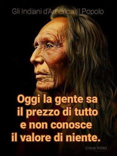 Native American Quotes, Native American Indians, Beautiful Words, Beautiful Day, Man Of Honour, Quotes Thoughts, Italian Quotes, Behavior Change, Osho