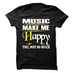 Music make me happy T Shirt, Hoodie, Sweatshirts - t shirt design #Tshirt #style