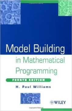 Model Building in Mathematical Programming 4th Edition: Amazon.co.uk: H. Paul Williams: 9780471997887: Books