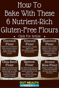 Gluten-Free Baking: Learn How To Bake With These 6 Gluten-Free Flours   Holistic   Gut Health   Celiac Disease   http://guthealthproject.com/gluten-free-baking-6-flour-alternatives-that-are-actually-good-for-you/