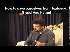 How to save ourselves from Jealousy, Greed & Hatred - Babar R. Chaudhry An Excerpt from Lecture by Mr. Babar R. Chaudhry on Sabr-e-Nafs (Determination & Stea. Greed, Jealousy, Determination, Depression, Islam, Religion, Peace, Projects, Log Projects