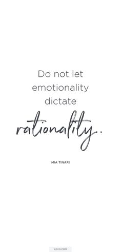 """It is surreal and empowering to be surrounded by those who can create genuine emotional responses, alternate universes and impulsive behaviors quicker than you can snap your fingers."" Mia Tinari's latest contributor post on Levo on emotionality and rationality."