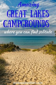 Looking for Great Lakes Camping where you can find solitude and avoid the crowds? Check out these fabulous Great Lakes campgrounds! #camping #greatlakes #backroadramblers