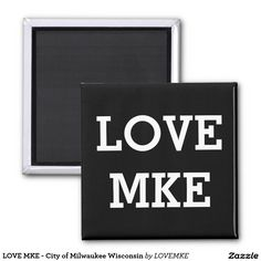 LOVE MKE - City of Milwaukee Wisconsin Magnet #lovemke #milwaukee #wisconsin