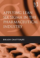 Applying Lean Six Sigma in the Pharmaceutical Industry. Bikash Chatterjee offers direction to an industry that is struggling to reinvent many of its processes.