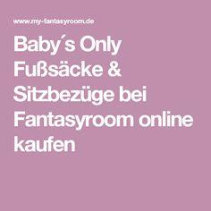 Baby´s Only Fußsäcke & Sitzbezüge bei Fantasyroom online kaufen