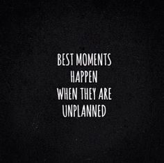#bestmoments #unplanned